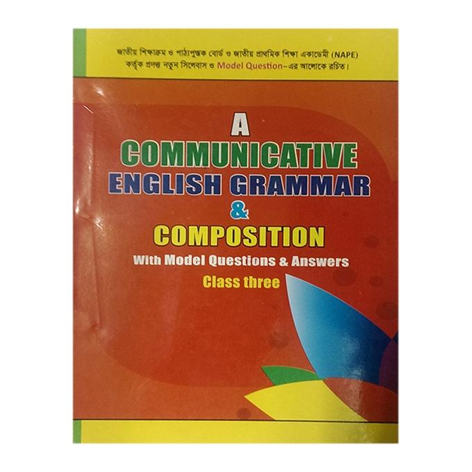 Communicative English Grammar and Composition With Model Question and Answers- Class Three