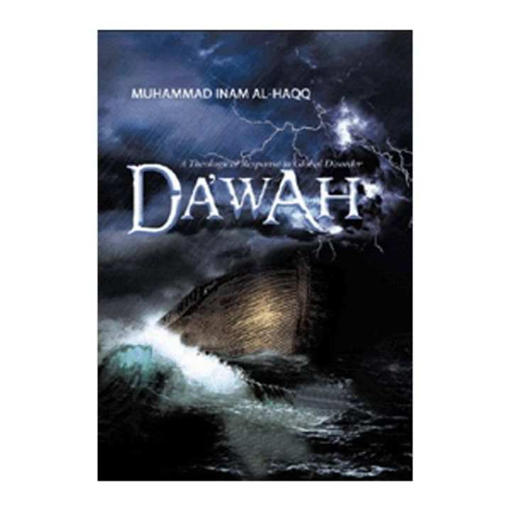 Dawah A Theological Response to Global Disorder by Muhammad Inam al-Haqq