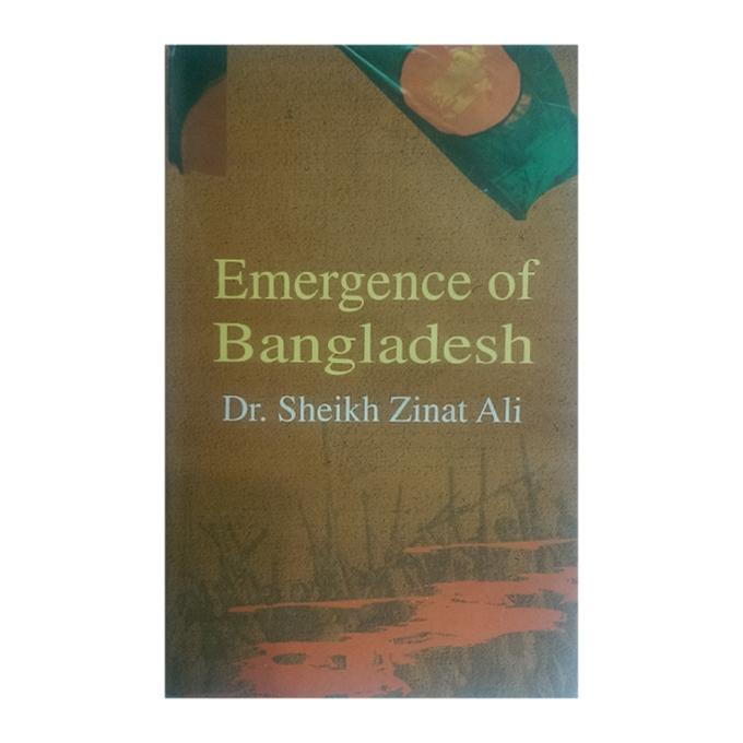 Emergence Of Bangladesh by Dr. Sheikh Zinat Ali
