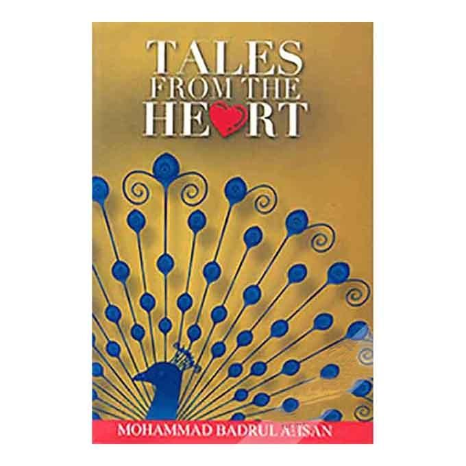Tales From The Heart - Mohammad Badrul Ahsan