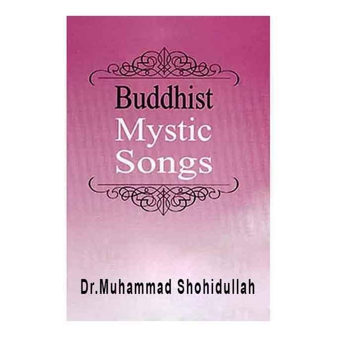 Buddhist Mystic Songs - ড. মুহম্মদ শহীদুল্লাহ