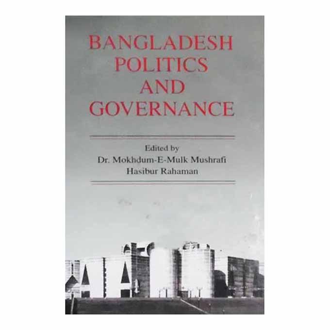 BANGLADESH POLITICS AND GOVERNANCE