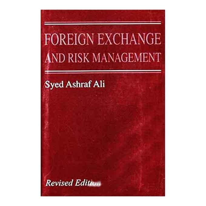 Foreign Exchange & Risk Management - Syed Asraf Ali