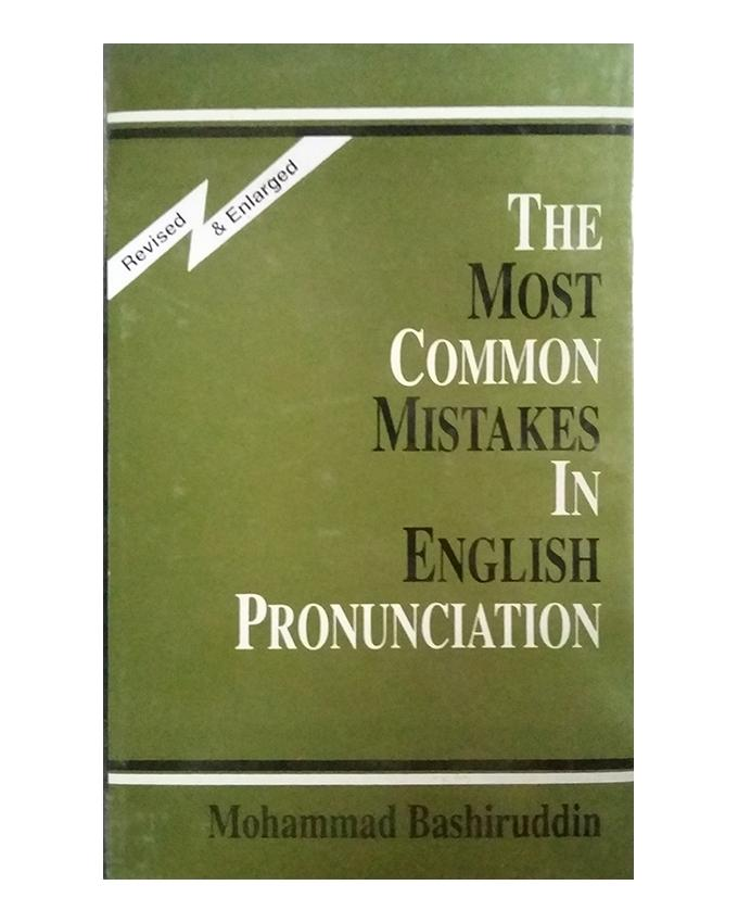The Most Common Mistakes In English Pronunciation by Mohammad Bashiruddin