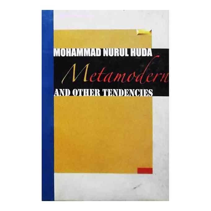 Metamodern and Other Tendencies - মুহম্মদ নুরুল হুদা
