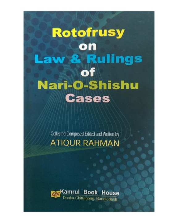 Potofrusy on Law and Rulings of Nari-o-Shishu Cases by Atiqur Rahman
