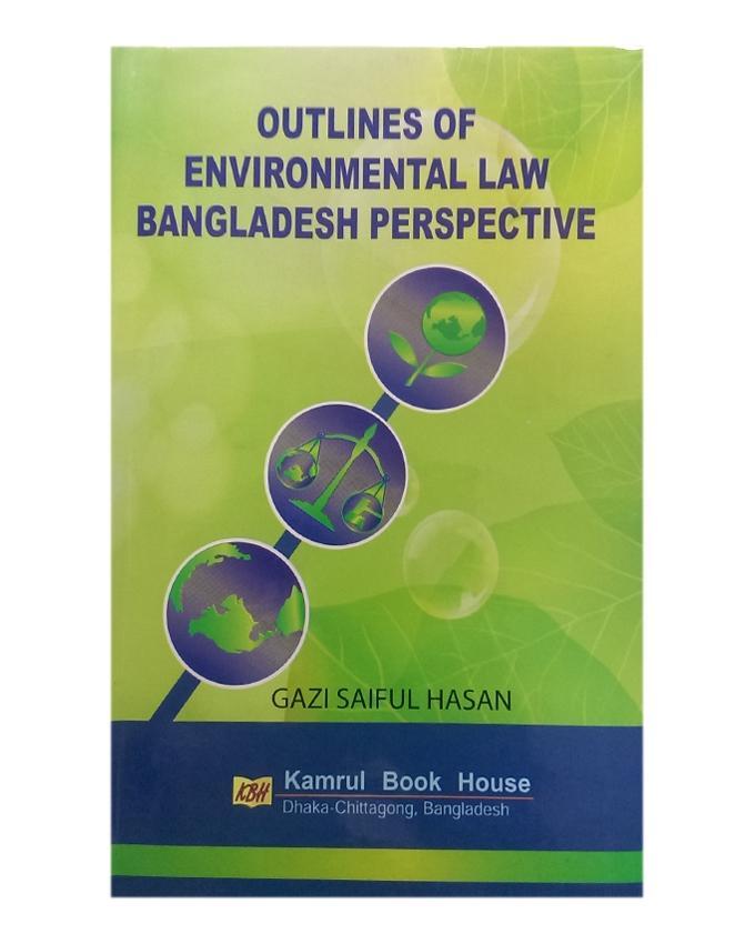 Outline Environmental Law Bangladesh Perspective by Gazi Saiful Hasan