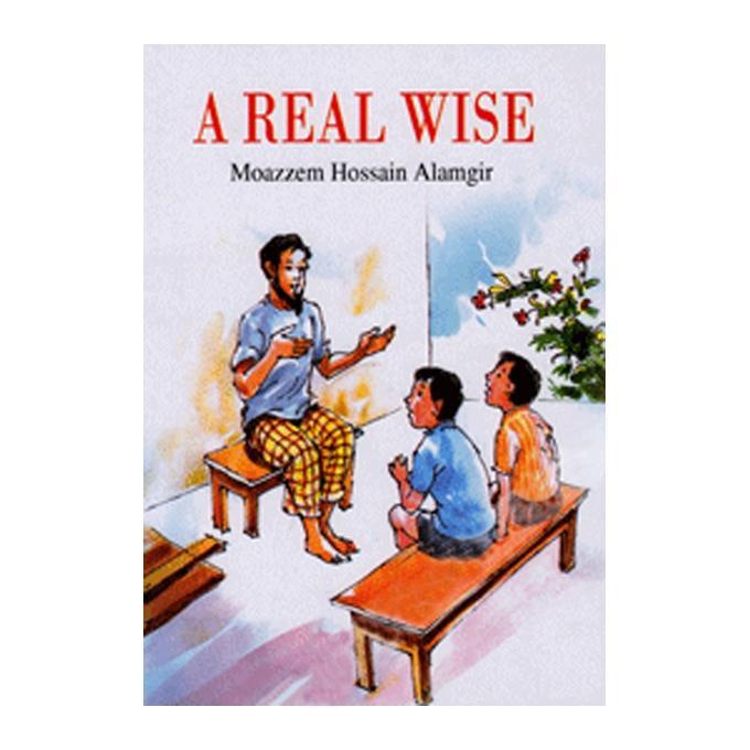 A Real Wise - মোয়াজ্জেম হোসেন আলমগীর